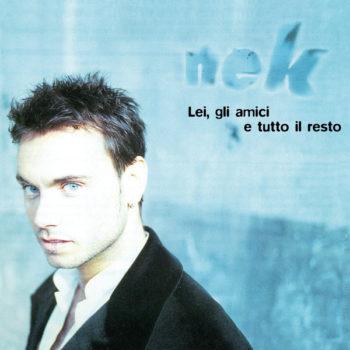 Copertina dell'album Lei,gli amici e tutto il resto di Nek