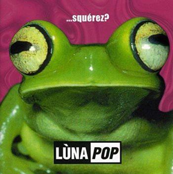 Copertina dell'album Squerèz dei Lùnapop