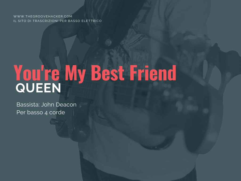 Trascrizione per basso di you're my best friend dei Queen