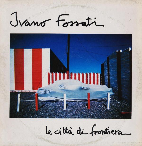 Copertina album Le città di frontiera di Ivano Fossati