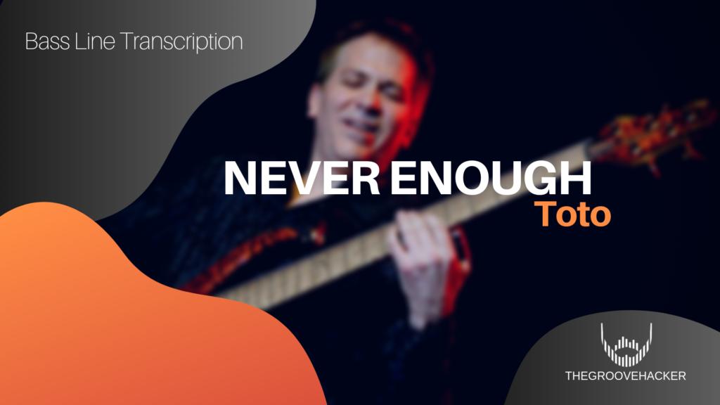 Trascrizione per basso elettrico di Never Enough dei Toto
