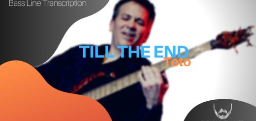 Trascrizione per basso elettrico di Till The End dei Toto