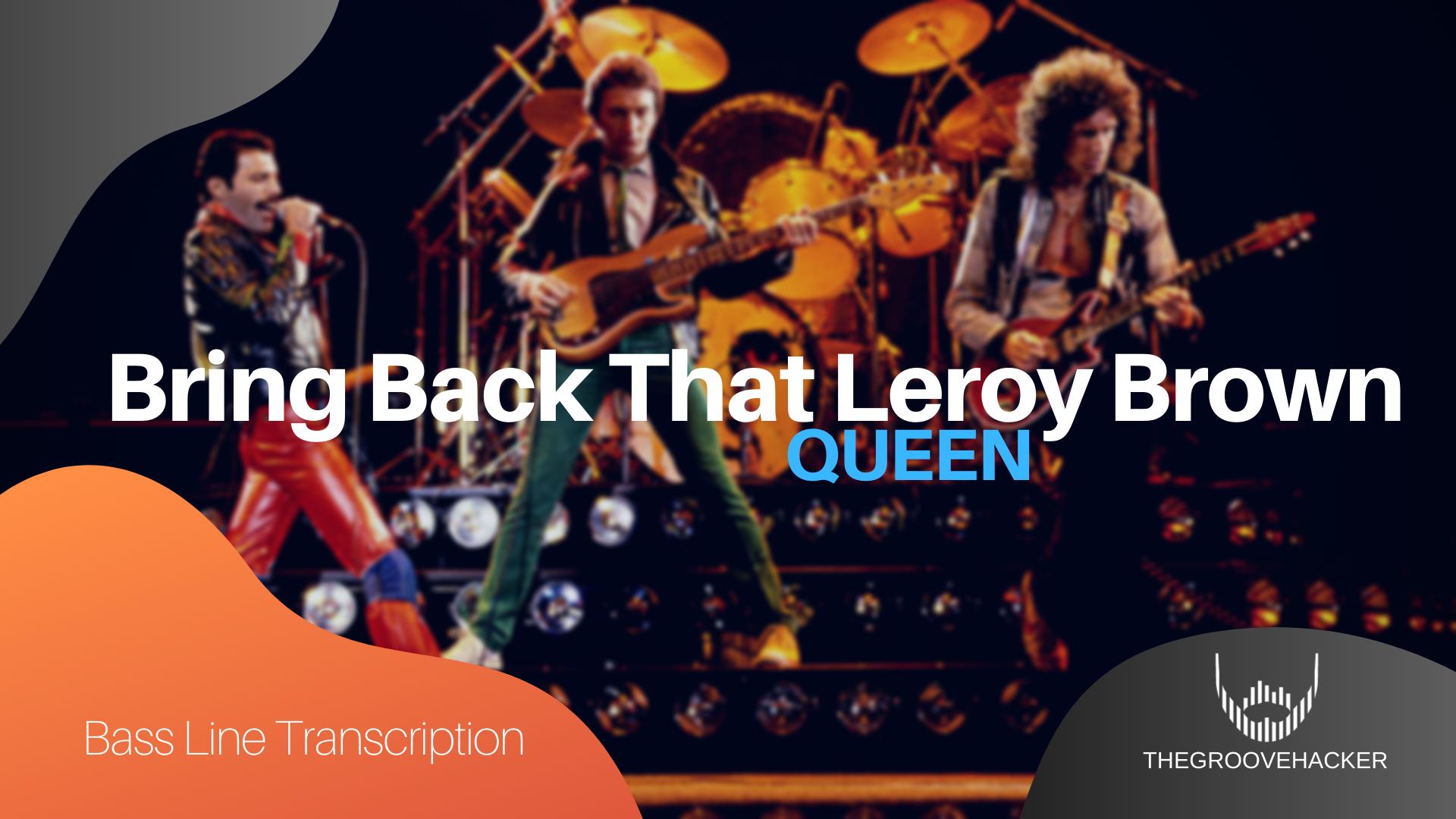 Trascrizione per basso elettrico di Bring Back THat Leory Brown dei Queen