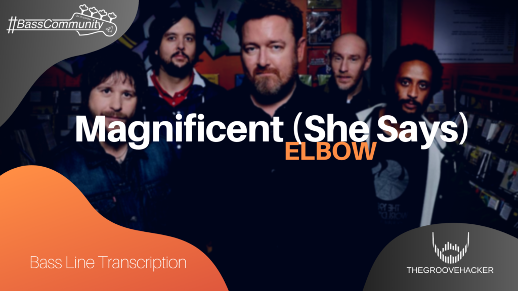 Trascrizione per basso elettrico di Magnificent (She Says) degli Elbow