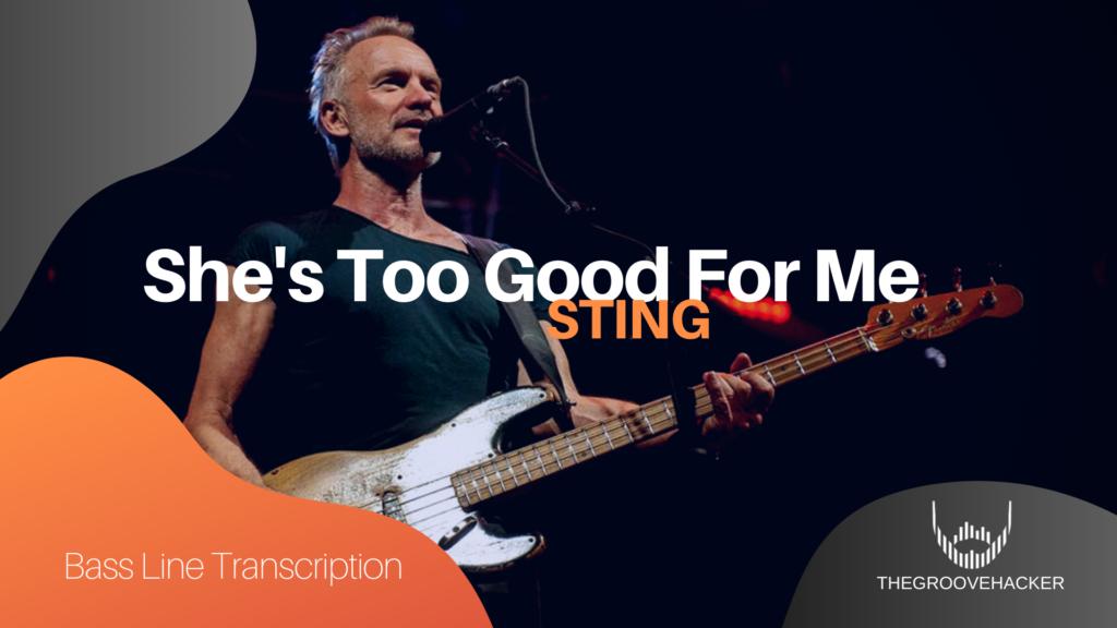 Trascrizione per basso elettrico di She's too good for me di Sting