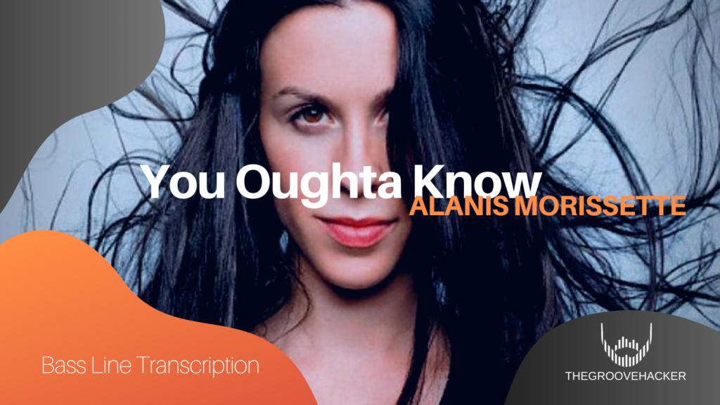 Trascrizione per basso elettrico di You Oughta Know di Alanis Morissette
