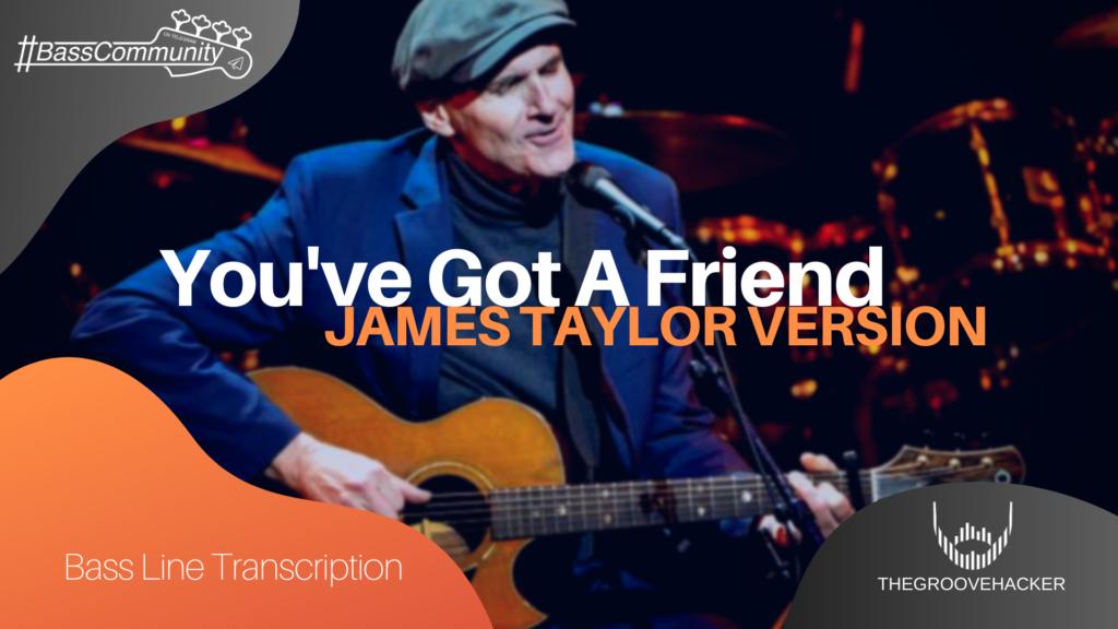 Trascrizione per basso elettrico di You've Got A Friend di James Taylor