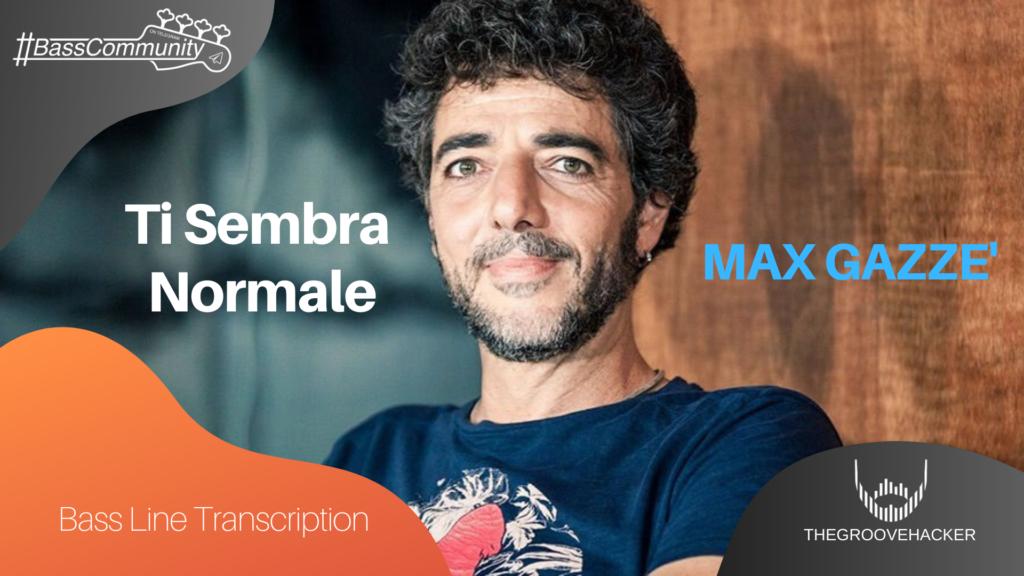 Trascrizione per basso di Ti Sembra Normale di Max Gazzè