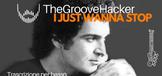 Trascrizione della linea di basso di I Just Wanna Stop di Gino Vannelli